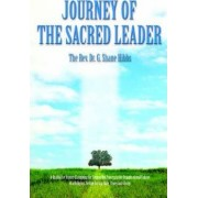 Journey of the Sacred Leader by Dr Shane G Hibbs