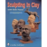 Sculpting in Clay with Dale Power by Dale Power