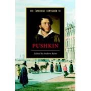The Cambridge Companion to Pushkin by Andrew Kahn