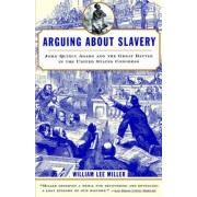 Arguing about Slavery by William Lee Miller
