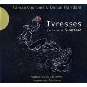 Alireza Ghorbani & Dorsaf Hamdani - Ivresses - Le Sacre de Khayyam (0794881998524) (1 CD)