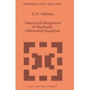 Numerical Integration of Stochastic Differential Equations by G.N. Milstein