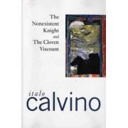 The Nonexistent Knight and the Cloven Viscount by Italo Calvino