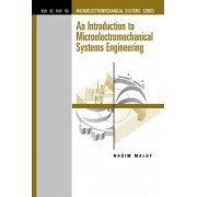 An Introduction to Microelectromechanical Systems Engineering by Nadim Maluf