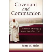 Covenant and Communion by Scott W Hahn