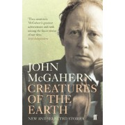 Creatures of the Earth by John McGahern