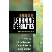 Handbook of Learning Disabilities by H. Lee Swanson