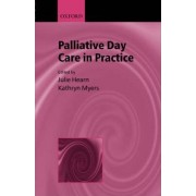 Palliative Day Care in Practice by Julie Hearn