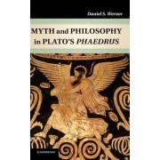 Myth and Philosophy in Plato's Phaedrus by Dr Daniel S. Werner