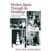 Modern Japan Through Its Weddings by Walter Edwards