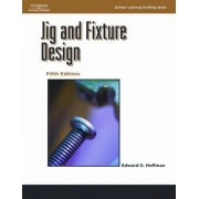 Jig and Fixture Design by Edward G. Hoffman