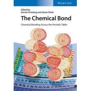 The Chemical Bond: Chemical Bonding Across the Periodic Table by Gernot Frenking