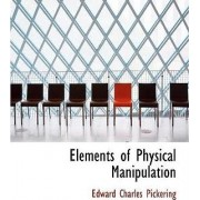 Elements of Physical Manipulation by Edward Pickering