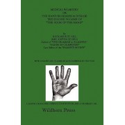 Medical Palmistry or the Hand in Health & Disease the Second Volume of the Book of the Hand by KATHARINE ST. HILL