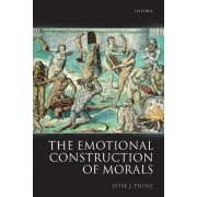 The Emotional Construction of Morals by Jesse Prinz