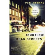 Down These Mean Streets by Piri Thomas