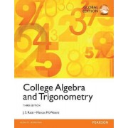 College Algebra and Trigonometry, Global Edition by J. S. Ratti