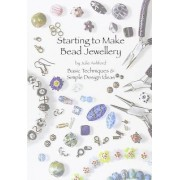Starting to Make Bead Jewellery by Julie Ashford