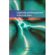 Leadership and Management in the Early Years: From Principles to Practice by Caroline Jones