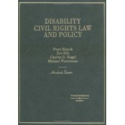 Blanck, Hill, Siegal, and Waterstone's Disability Civil Rights Law and Policy (Hornbook Series) by Peter David Blanck