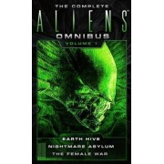 The Complete Aliens Omnibus Volume One (Earth Hive, Nightmare Asylum, The Female War) by Steve Perry