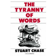 Tyranny of Words by Stuart Chase
