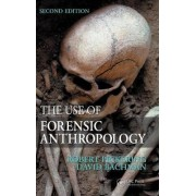The Use of Forensic Anthropology by Robert B. Pickering