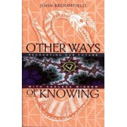 Other Ways of Knowing by John Broomfield