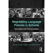 Negotiating Language Policies in Schools by Kate Menken