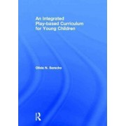 An Integrated Play-based Curriculum for Young Children by Olivia N. Saracho