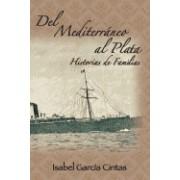 del Mediterraneo Al Plata: Historias de Familias