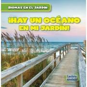 Hay Un Oceano En Mi Jardin! (There's an Ocean in My Backyard!)