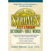 The New Strong's Expanded Dictionary of Bible Words by Robert P Kendall