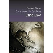 Commonwealth Caribbean Land Law by Sampson Owusu