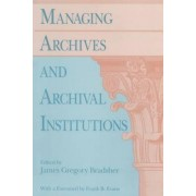 Bradsher: Managing Archives & Archival Institutions (Pr Only) by BRADSHER