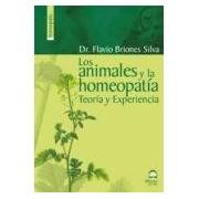 Briones Silva Flavio Los Animales Y La Homeopatia: Teoria Y Experiencia