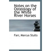 Notes on the Osteology of the White River Horses by Farr Marcus Stults