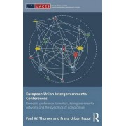 European Union Intergovernmental Conferences by Paul W. Thurner