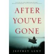 After You've Gone by Jeffrey Lent