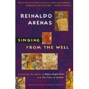 Singing from the Well by Reinaldo Arenas