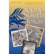 Tejano South Texas by Daniel D. Arreola