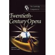 The Cambridge Companion to Twentieth-Century Opera by Mervyn Cooke