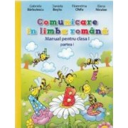 Comunicare in limba romana - Clasa 1. Partea I + II - Manual + CD - Gabriela Barbulescu