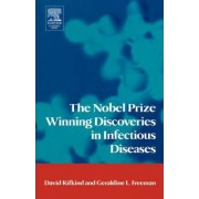 The Nobel Prize Winning Discoveries in Infectious Diseases by David Rifkind