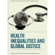 Health Inequalities and Global Justice by Patti Tamara Lenard