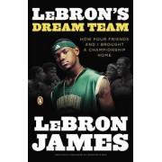 Lebron's Dream Team by Lebron James