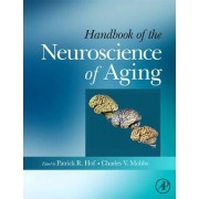 Handbook of the Neuroscience of Aging by Patrick R. Hof