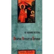 Despre suflet si inviere - Grigore De Nyssa