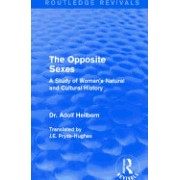 The Opposite Sexes: A Study of Woman's Natural and Cultural History