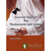 Survival Spanish for Restaurants and Hotels by Myelita Melton